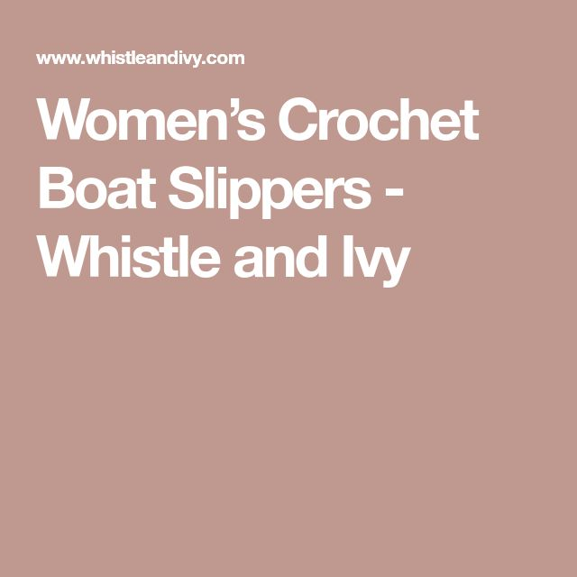 Women's Crochet Boat Slippers - Whistle and Ivy