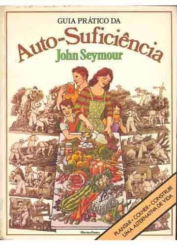 Download Livro | Autosuficiência e a vida no campo @ John Seymour 1981. Tem mais 10 Livros grátis para Baixar