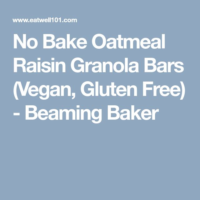 No Bake Oatmeal Raisin Granola Bars (Vegan, Gluten Free) - Beaming Baker