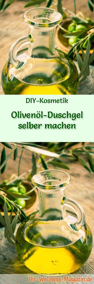 Duschgel selber machen - DIY-Kosmetik-Rezept für Olivenöl-Duschgel, ein Balsam für die beanspruchte Haut ...