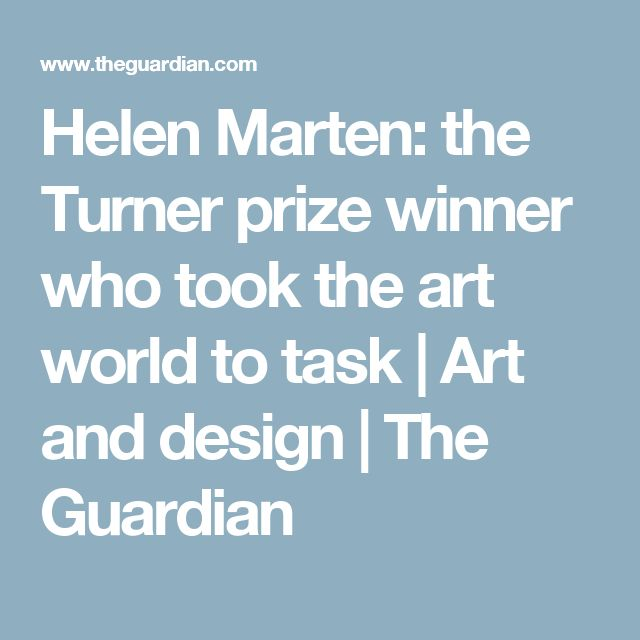 Helen Marten: the Turner prize winner who took the art world to task | Art and design | The Guardian