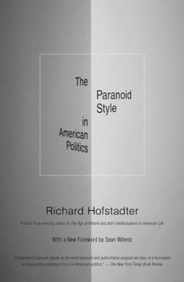 The Paranoid Style in American Politics by Richard Hofstadter,Sean Wilentz, Click to Start Reading eBook, This timely reissue of Richard Hofstadter's classic work on the fringe groups that influence American