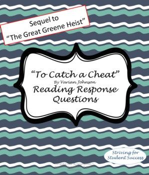 "This packet includes both higher level thinking and literal reading response questions as well as vocabulary in context for ""To Catch a Cheat"" by Varian Johnson, the sequel to ""The Great Greene Heist."" There are two student copies, one with lines to write on (slides 26-59) and another"