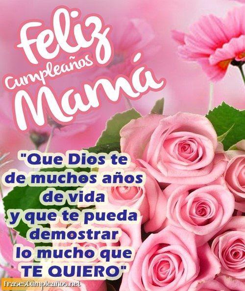 Postales Cariñosas Para El Cumpleaños De Mi Mama Mensaje De Cumpleaños Para Mamá Frases De Cumpleaños Para Mamá Frases De Feliz Cumpleaños Mamá