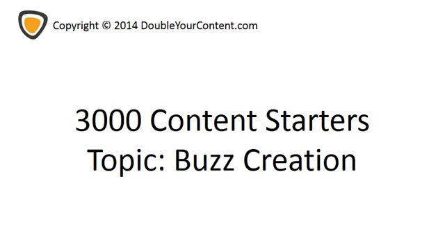 Buzz Creation: 3000 Blog Post Ideas & Writing Prompts [VIDEO]. Go To DoubleYourContent.com To Try Our FREE Web App & Ignite Your Content Creation Efforts With More Than 1.000.000 Prompts And Starters!