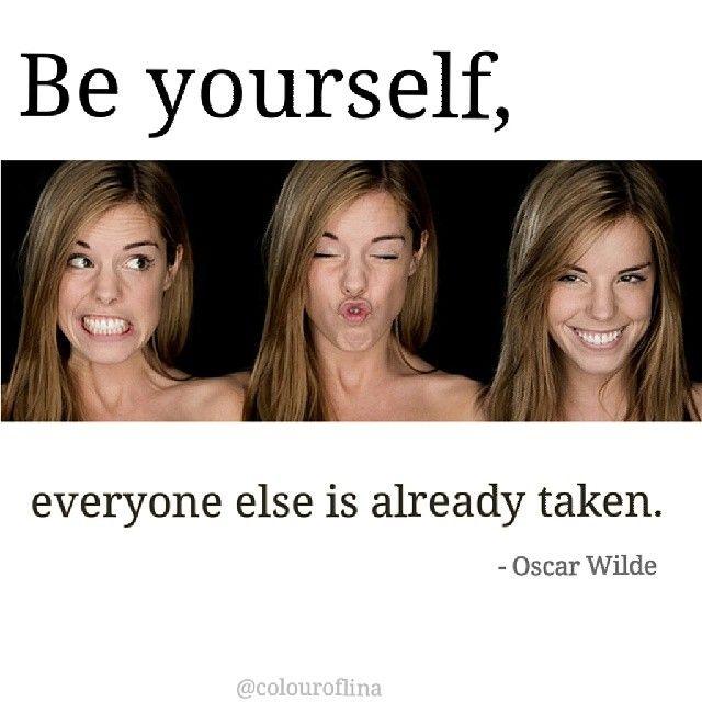 instagram: @colouroflina   be #yourself - everyone else is already #taken - #oscar #wilde