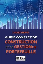 Guide complet de construction et de gestion de portefeuille. Lukasz Snopek