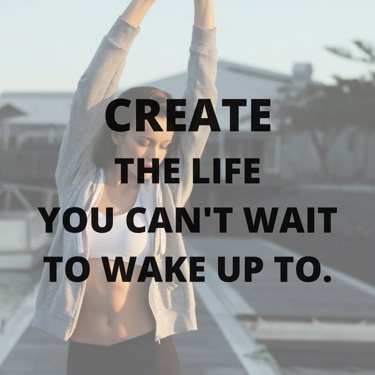 Create the life you can't wait to wake up to. http://newestweightloss.com #weightloss #diet #weightlossmotivation #fitspo