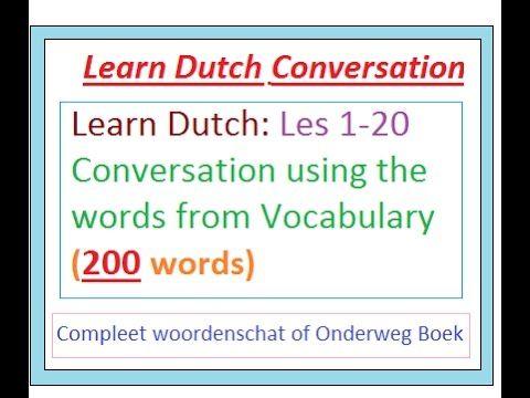 Snel Nederlands Leren    Nederlands Gesprek    Learn dutch conversation