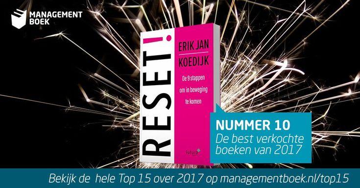 Geweldig, het boek 'RESET!, de 9 stappen om in beweging te komen' van Erik Jan Koedijk staat op nummer 10 van de best verkochte boeken van 2017 bij Managementboek! #reset #erikjankoedijk #mgtboeknl #futurouitgevers