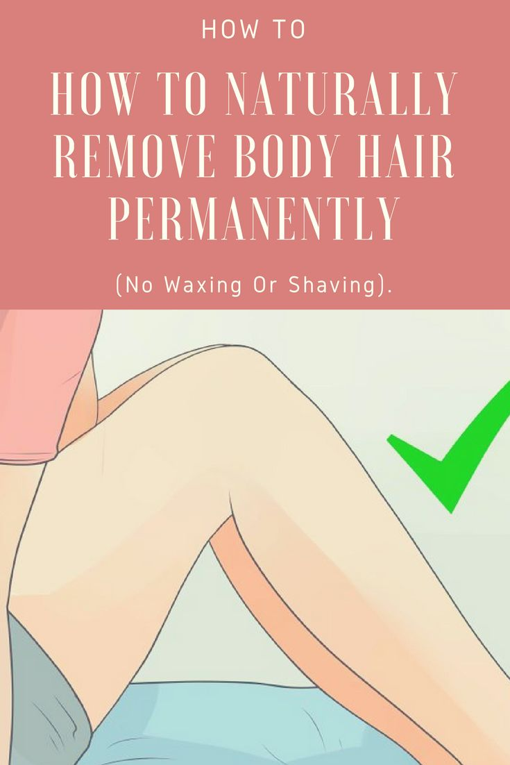 How To Naturally Remove Body Hair Permanently.