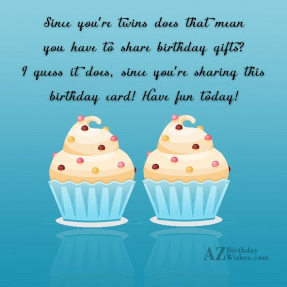 8 New Ideas Twin Birthday Wishes In 2021 Birthday Wishes For Twins Happy Birthday Fun Twin Birthday