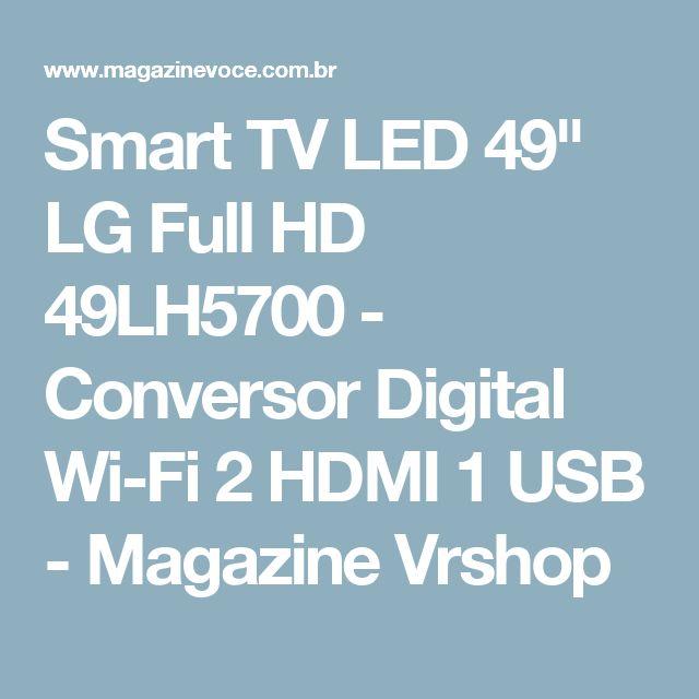 "Smart TV LED 49"" LG Full HD 49LH5700 - Conversor Digital Wi-Fi 2 HDMI 1 USB - Magazine Vrshop"