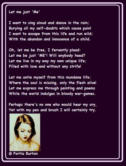 Let me be just 'Me' - a poem by me © Portia Burton