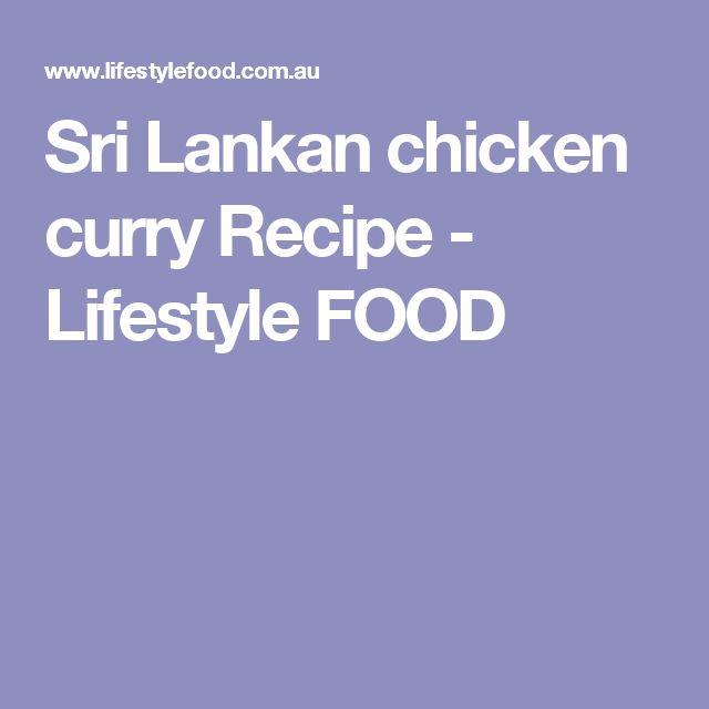 Sri Lankan chicken curry Recipe - Lifestyle FOOD