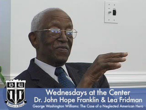 At 18 mins Dr. Franklin speaks about George Washington Williams the first person to alert the world of the heinous acts in the Congo.   Dr. Franklin & Lea Fridman: George Washington Williams - YouTube