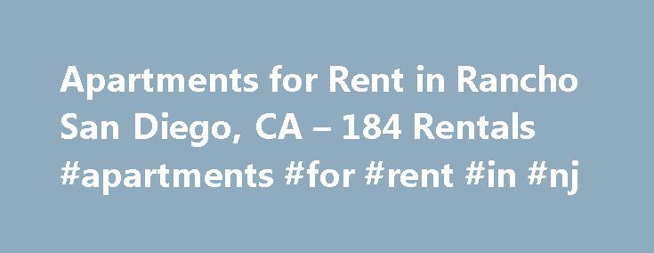 Apartments for Rent in Rancho San Diego, CA – 184 Rentals #apartments #for #rent #in #nj http://attorney.nef2.com/apartments-for-rent-in-rancho-san-diego-ca-184-rentals-apartments-for-rent-in-nj/  #apartments in san diego # We have 184 apartments for rent in or near Rancho San Diego, CA Rancho San Diego, CA Apartments in Rancho San Diego are near a number of community and recreational amenities, putting residents close to the resources they enjoy. This attractive San Diego -area town…