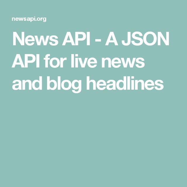 News API - A JSON API for live news and blog headlines