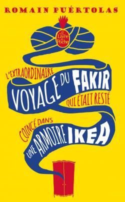 L'extraordinaire voyage du fakir qui était resté coincé dans une armoire ikea par Romain Puértolas