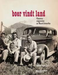Boer vindt land : Vlaamse migranten en Noord-Amerika / Stynen, Andreas