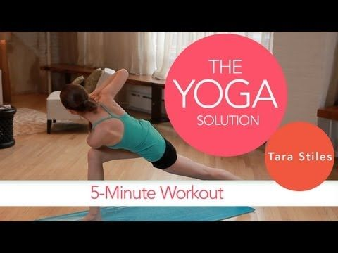 5-Minute Workout   The Yoga Solution With Tara Stiles - YouTube