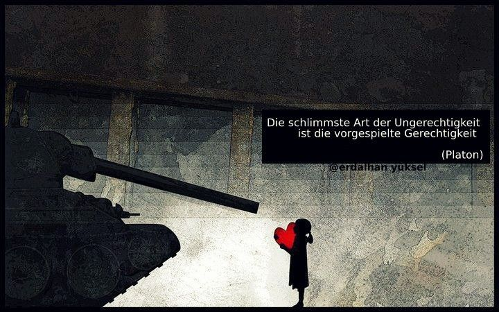 Die schlimmste Art der Ungerechtigkeit ist die vorgespielte Gerechtigkeit!