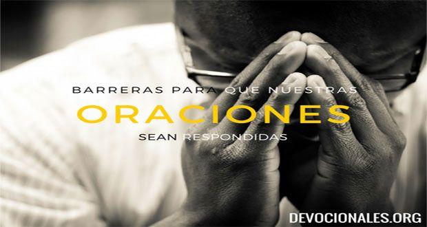 Obstáculos Para Que Nuestras Oraciones Sean Respondidas