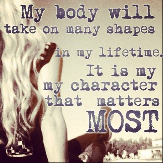 Note to Self: Character. The important thing is not your shape, but a healthy body image.