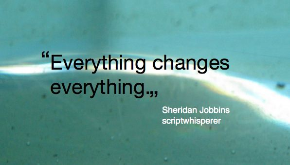 Everything changes everything.