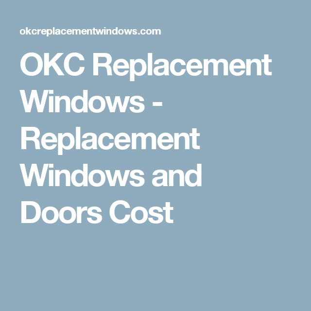 8 Best Energy Efficient Windows Okc Images On Pinterest Windows And Doors Window Cost And