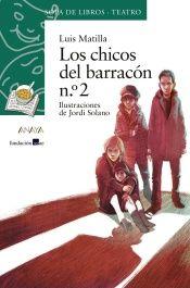 Los chicos del barracón de Luis Matilla. Premio SGAE de Teatro Infantil.