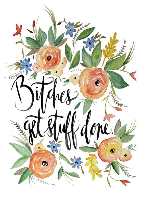 Bitches Get Stuff Done Original Watercolor PRINT by PaleFoxDesigns