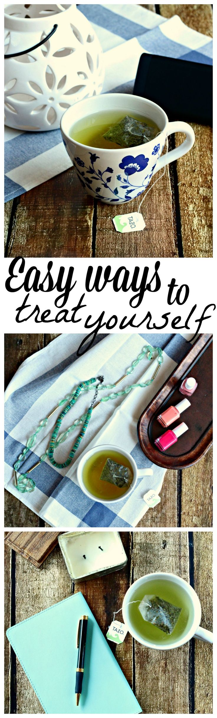 Easy ways to treat yourself, inspired by Tazo® tea. #sipjoyfully #ad