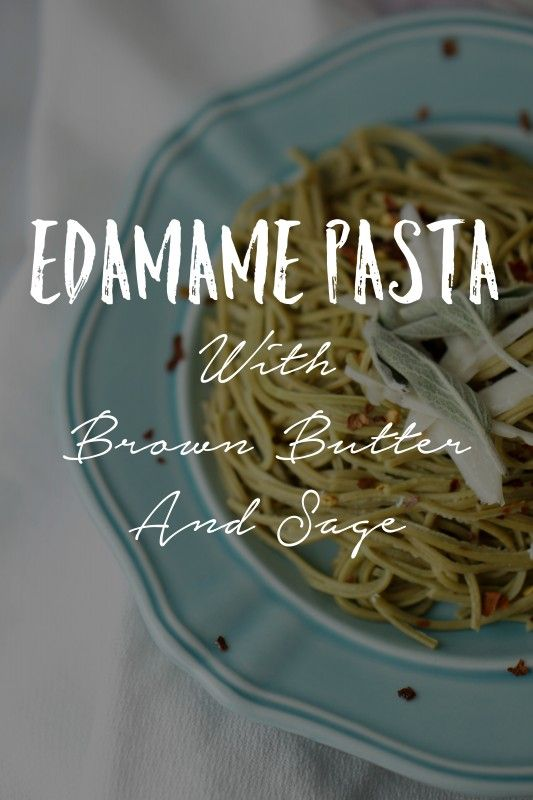 Explore Asian Edamame Pasta - perfect for every diet and lifestyle! http://simplemedicine.co/edamame-pasta-with-brown-butter-and-sage/