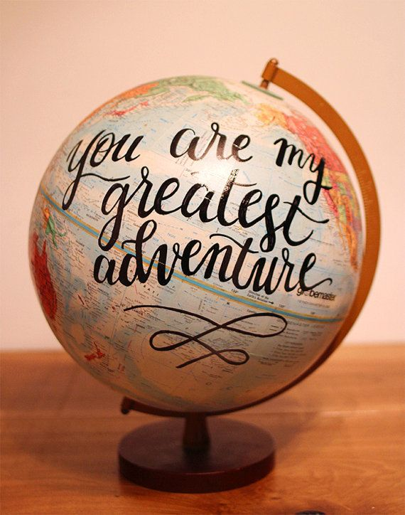 """Hand Lettered Painted Globe // You Are My Greatest Adventure // Calligraphy Globe // 12"""" diameter"""