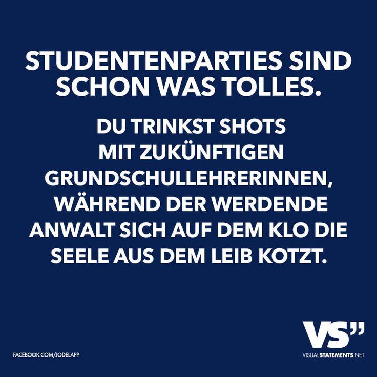 Studentenparties sind schon was tolles. Du trinkst Shots mit zukünftigen Grundschullehrerinnen, während der werdende Anwalt sich auf dem Klo die Seele aus dem Leib kotzt.