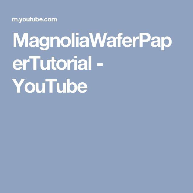 MagnoliaWaferPaperTutorial - YouTube