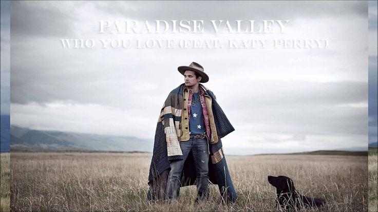 John Mayer - Who You Love Feat. Katy Perry