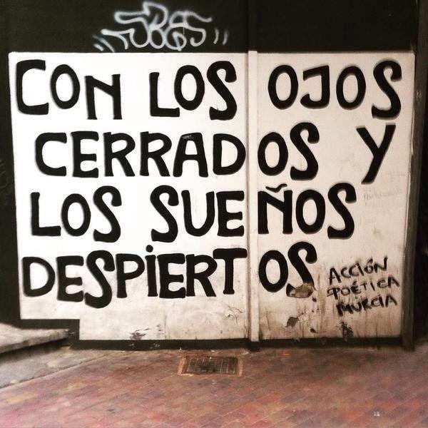 Con los ojos cerrados y los sueños despiertos #Acción Poética Murcia #accion
