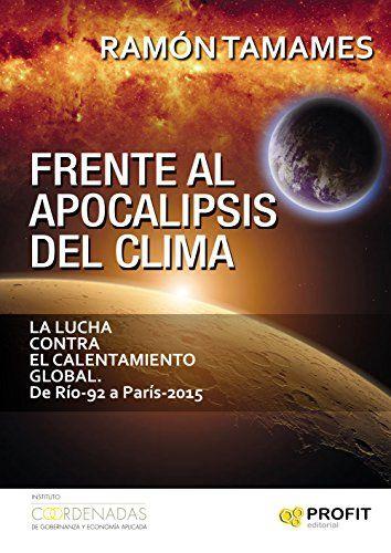 Frente al apocalipsis del clima : la lucha contra el calentamiento global, de Río-92 a París-2015, 2016   http://absysnetweb.bbtk.ull.es/cgi-bin/abnetopac01?TITN=547230