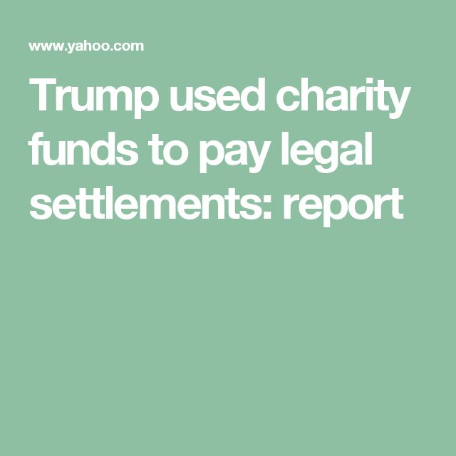 Trump used charity funds to pay legal settlements: report