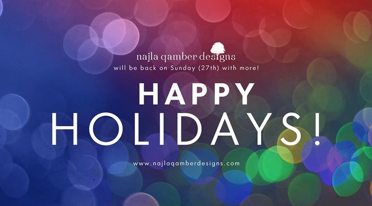 Happy Holidays Everyone! I'll Be Back On The 27th (Sunday