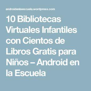 10 Bibliotecas Virtuales Infantiles con Cientos de Libros Gratis para Niños – Android en la Escuela