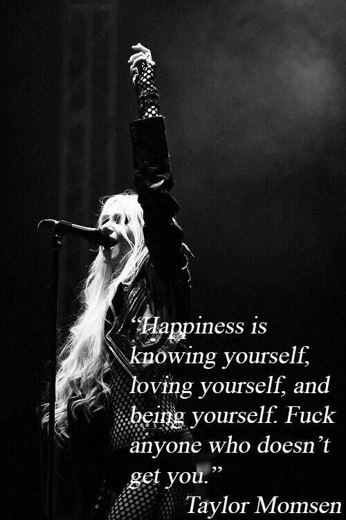 Taylor Momsen- love yourself, fuck everybody else