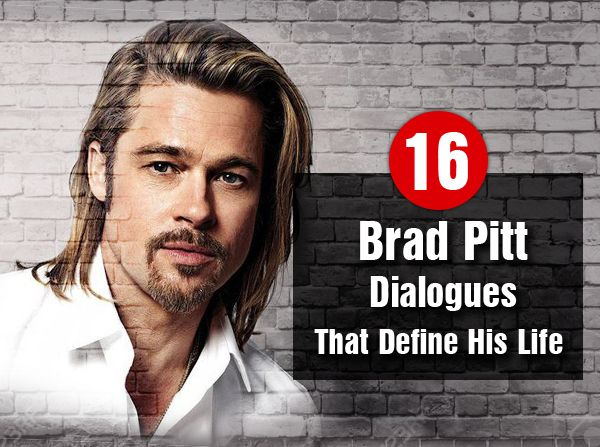 """William Bradley """"Brad"""" Pitt is an American actor and producer. He can leave the youngsters of the industry behind in his 50s. He stole our heart from his remarkable performance and memorable dialogues. You can watch his movies to know the famous 16 Brad Pitt Dialogues."""