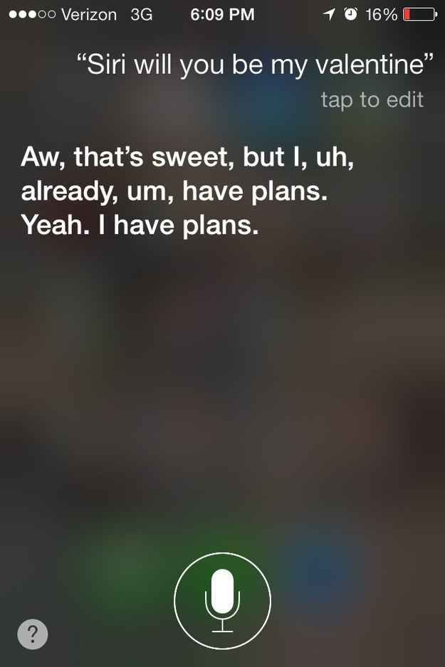 When you didn't believe her.   29 Times Siri was being a butt hole
