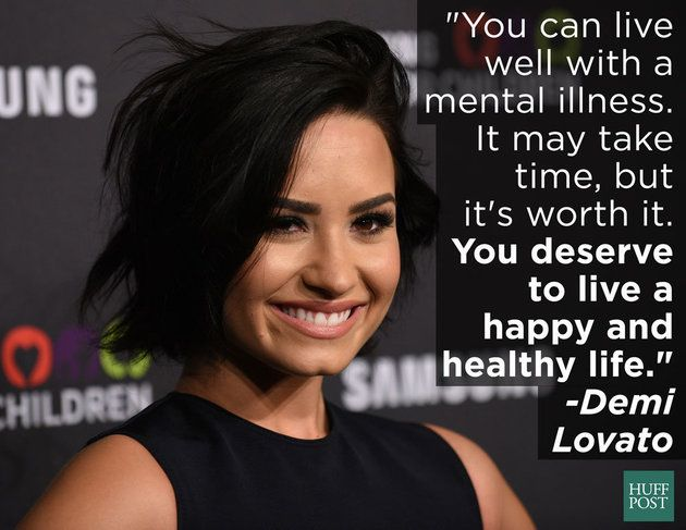 """""""You can live with mental illness. It may take time, but it's worth it. You deserve to live a happy and healthy life."""" ~ Demi Lovato"""