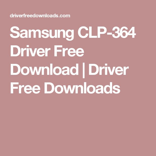 Samsung CLP-364 Driver Free Download | Driver Free Downloads