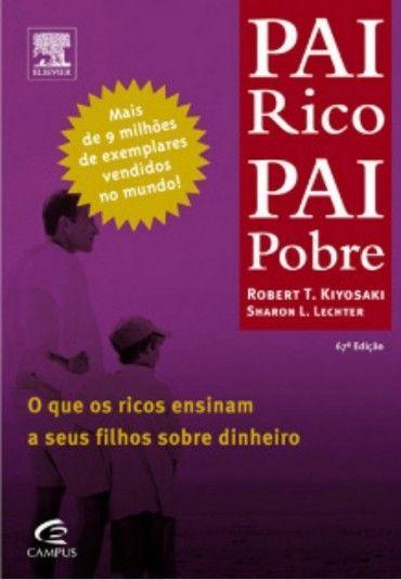 Download Pai Rico, Pai Pobre - Robert T Kiyosaki em ePUB, mobi e PDF Confira as nossas recomendações!