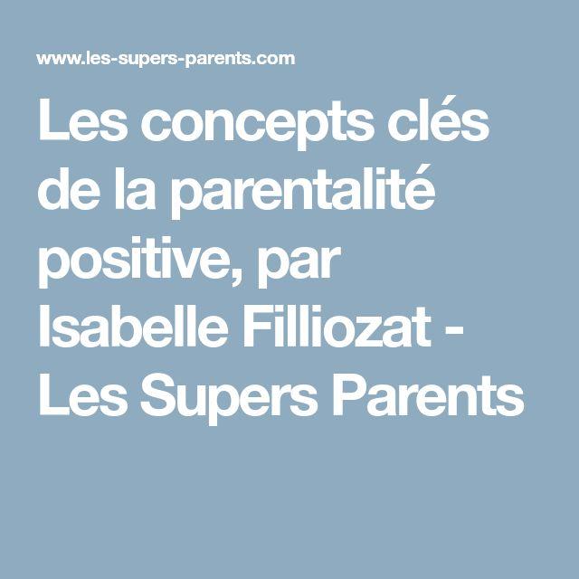 Les concepts clés de la parentalité positive, par Isabelle Filliozat - Les Supers Parents